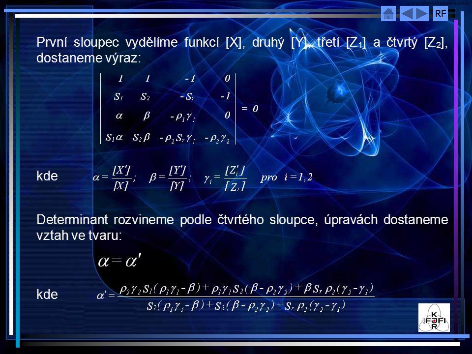 První sloupec vydělíme funkcí [X], druhý [Y], třetí [Z1] a čtvrtý [Z2], dostaneme výraz: